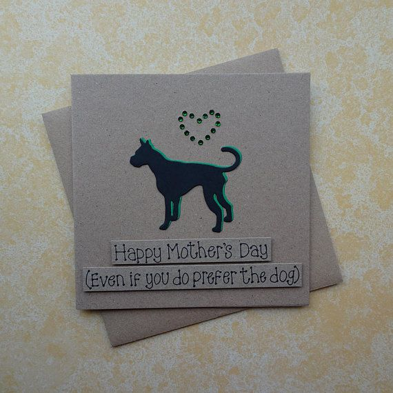 Handmade Great Dane Mothers Day card. This funny Mothers Day card has a dog silhouette and gem heart for Mum / Mom.  This handmade Great Dane card for Mum (or Mom) has a silhouette of a Great Dane standing happily with gems in the shape of a heart. The colour of the shadow of the dog and the gems can be selected from the drop-down menu, (as well as other breeds of dog). The sentiment on this Mothering Sunday dog card is added with 3D foam and reads: Happy Mothers Day (even if you do pref...