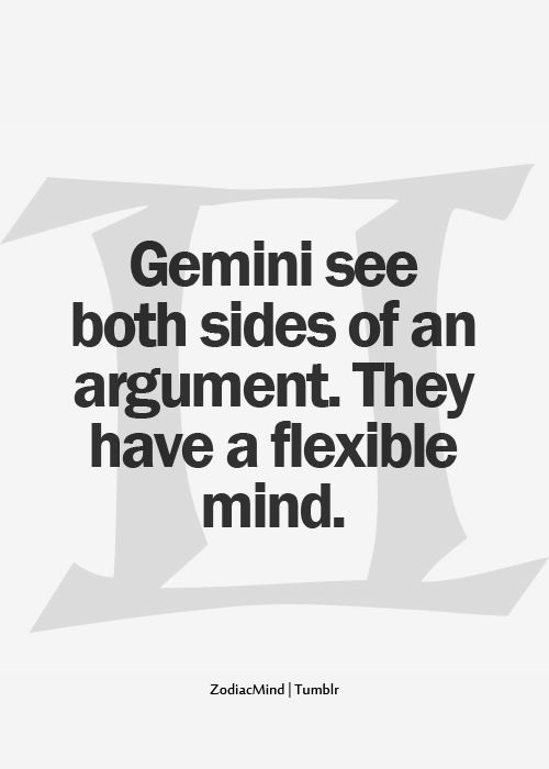 Gemini. I see both sides with lightning speed which can be dizzying for me and sometimes frustrating as the ground is never really very firm.