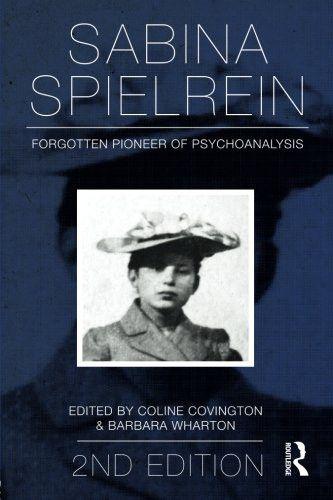 Sabina Spielrein:: Forgotten Pioneer of Psychoanalysis, Revised Edition