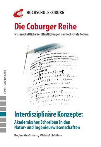 Interdisziplinäre Konzepte: Akademisches Schreiben in den Natur- und Ingenieurwissenschaften (Die Coburger Reihe)