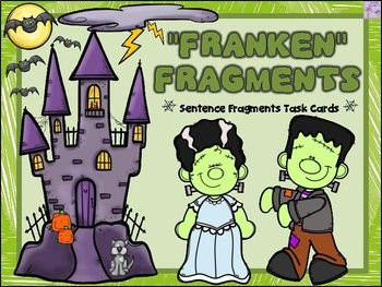 "**SALE TODAY - JUST POSTED!** Have a ""frightfully fun"" time working with these Frankenstein themed sentence fragments! This set of ""Franken"" Fragments Task Cards can be used to help students identify and correct sentence fragments."