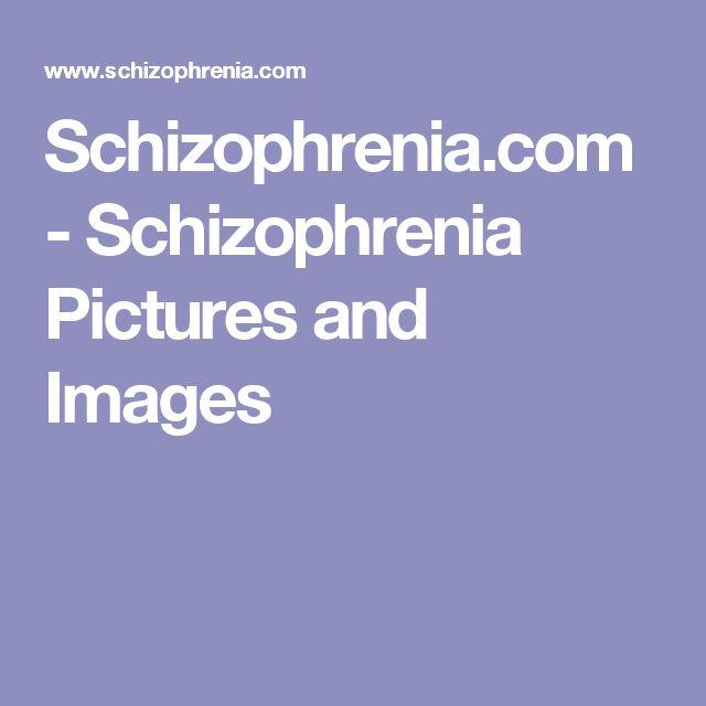 Schizophrenia.com - Schizophrenia Pictures and Images