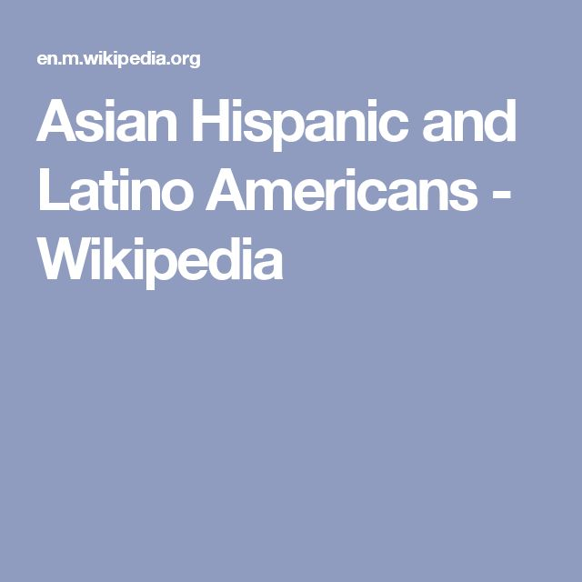 Asian Hispanic and Latino Americans - Wikipedia