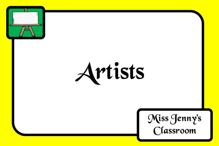 Artists. A board with a collection of photographs/paintings of artists from the past and present. Miss Jenny's Classroom. Board Cover.