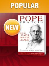 """NOW AVAILABLE: Chris Lowney's """"Pope Francis Why He Leads the Way He Leads"""" Get your copy now!"""