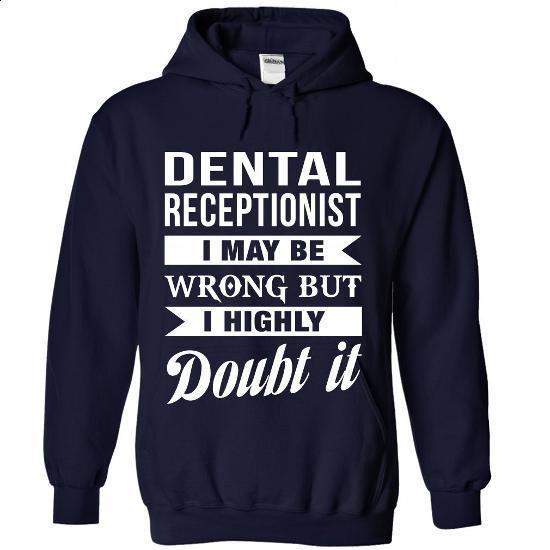 DENTAL-RECEPTIONIST - Doubt it - #women hoodies #cool tee shirts. BUY NOW => https://www.sunfrog.com/No-Category/DENTAL-RECEPTIONIST--Doubt-it-4810-NavyBlue-Hoodie.html?60505