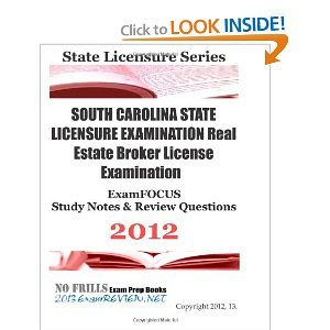 SOUTH CAROLINA STATE LICENSURE EXAMINATION Real Estate Broker License Examination ExamFOCUS Study Notes & Review Questions 2012 #license #exam #test #review #realestate #certification #constructor #nurse @A Lee