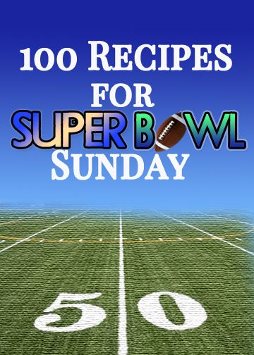 100+ Favorite Recipes for SuperBowl Sunday Football Game Snacks,game day snacks,super bowl snacks