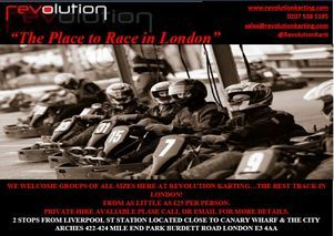 Revolution Karting, London. We offer a range of racing depending on your requirements, from Open Racing sessions to exclusive events. With easy links to the City and beyond we are the ideal choice for Stag and Hen's, creating a fun and enjoyable atmosphere for you to let your hair down before the big day!