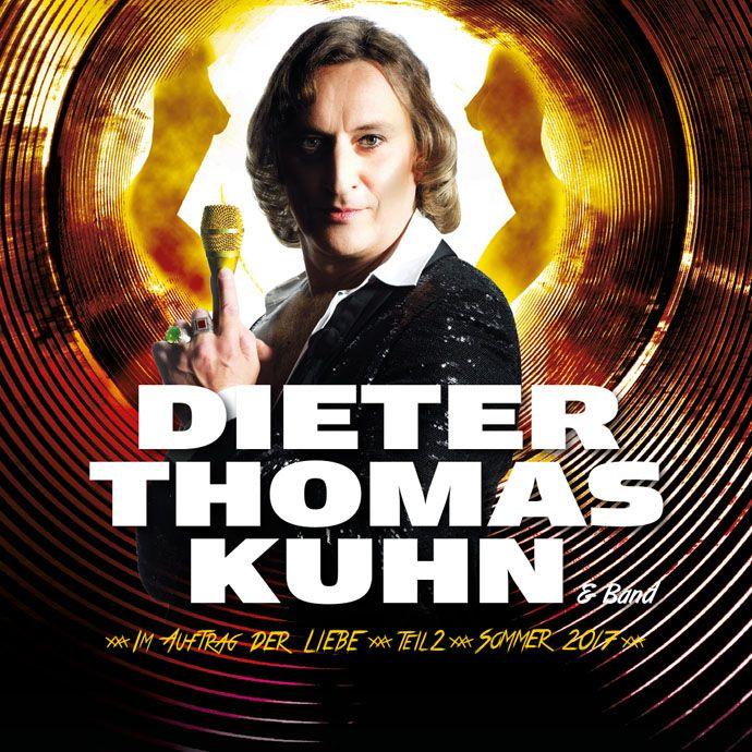 Dieter Thomas Kuhn - Im Auftrag der Liebe Teil 2 - Tickets unter www.semmel.de