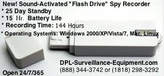 "Sound-Activated ""Flash Drive"" Spy Recorder:  Open 24/7  (Buy/Rent/Layaway) (818) 344-3742 or (888) 344-3742   This new Voice Activated USB drive looks and functions like an ordinary flash drive. Yet this storage device conceals a hidden microphone. Hang on a lanyard or slip into a pocket for discreet recording at the office or school, or to covertly record voice as a secret shopper, investigator, or to simply record notes and interviews.   DPL-Surveillance-Equipment.com (Spy Store)"