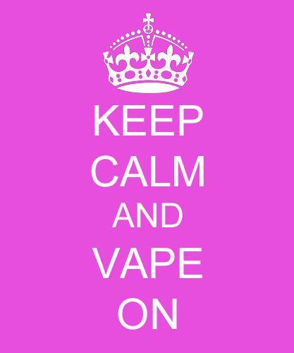 keep calm! vape on! :DD