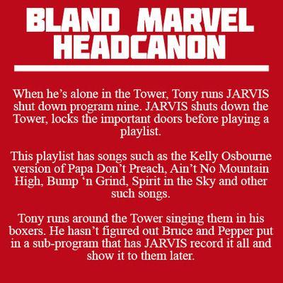 When Tony is alone at Avengers Tower Bland Marvel Headcanons