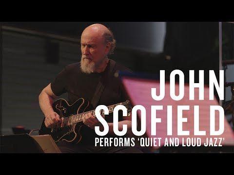 (13) John Scofield Performs 'Quiet And Loud Jazz' - YouTube