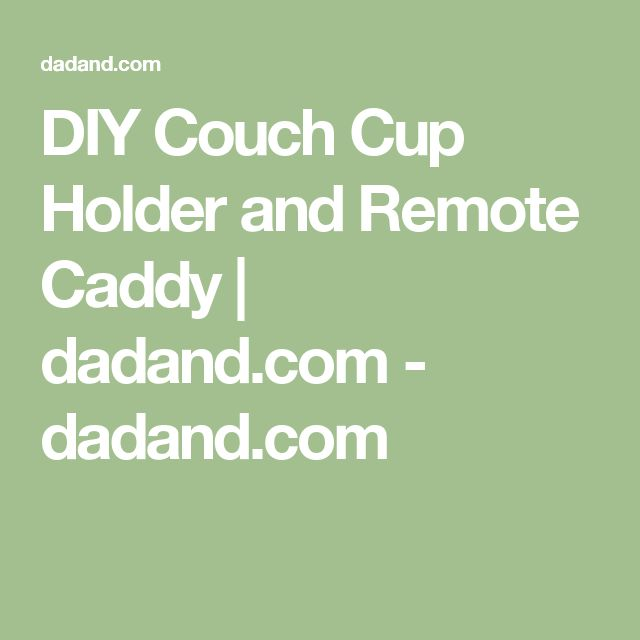 25 Best Ideas About Remote Caddy On Pinterest Remote