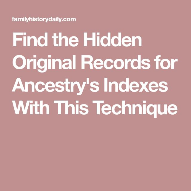 Find the Hidden Original Records for Ancestry's Indexes With This Technique