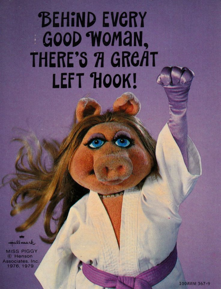 Don't mess with Piggy. She has a wicked right hook.