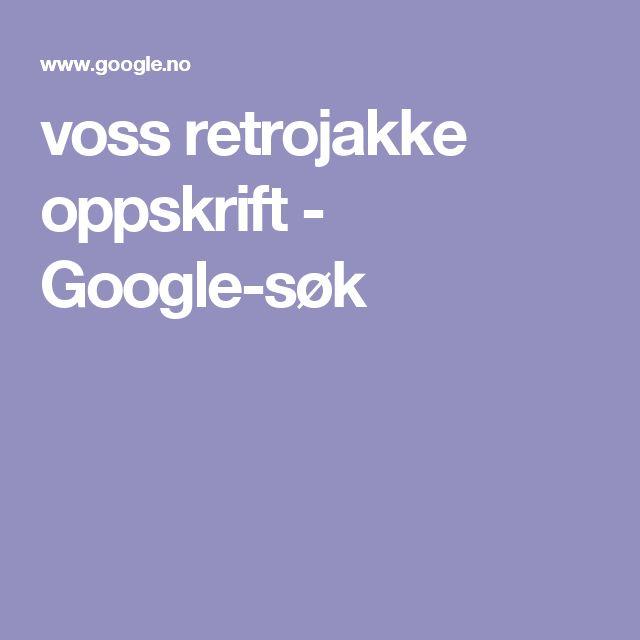 voss retrojakke oppskrift - Google-søk