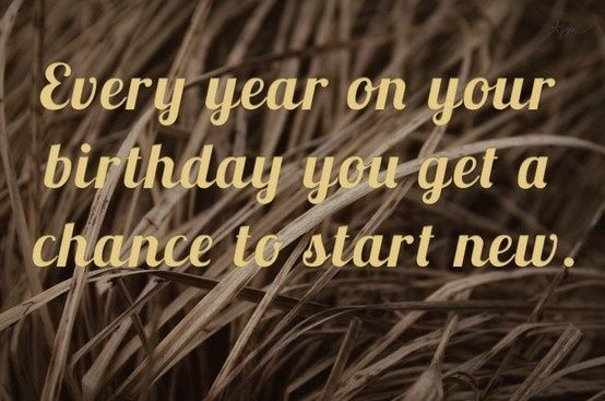 This holds true regardless of age -- Famous Birthday Quotes