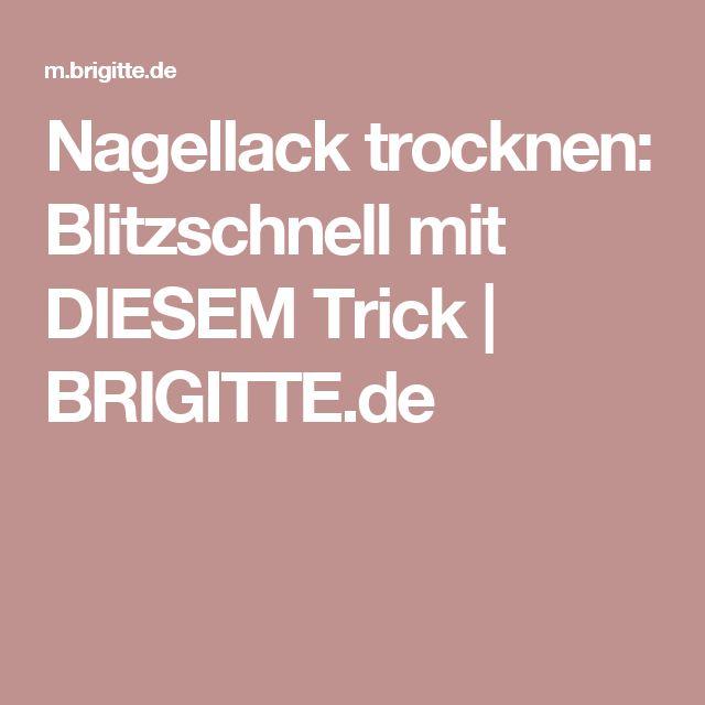 Nagellack trocknen: Blitzschnell mit DIESEM Trick | BRIGITTE.de