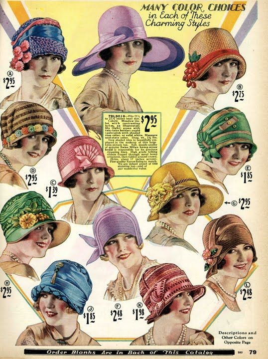 'Many Color Choices in Each of These Charming Styles' 12 hats for sale on page 79 of Sears & Roebuck & Co. Philadelphia's 1928's Spring & Summer catalog anyone got $29.53 we could borrow, so we can buy all 12!!!