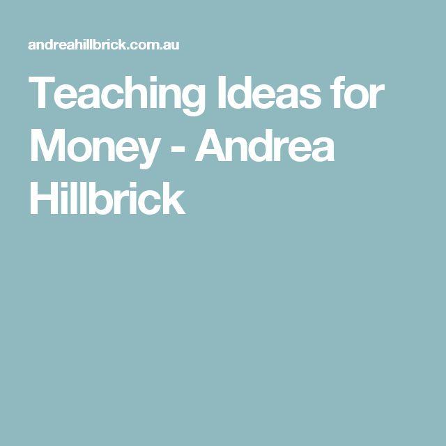 Teaching Ideas for Money - Andrea Hillbrick