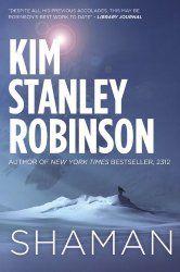 Shaman Kim Stanley Robinson review