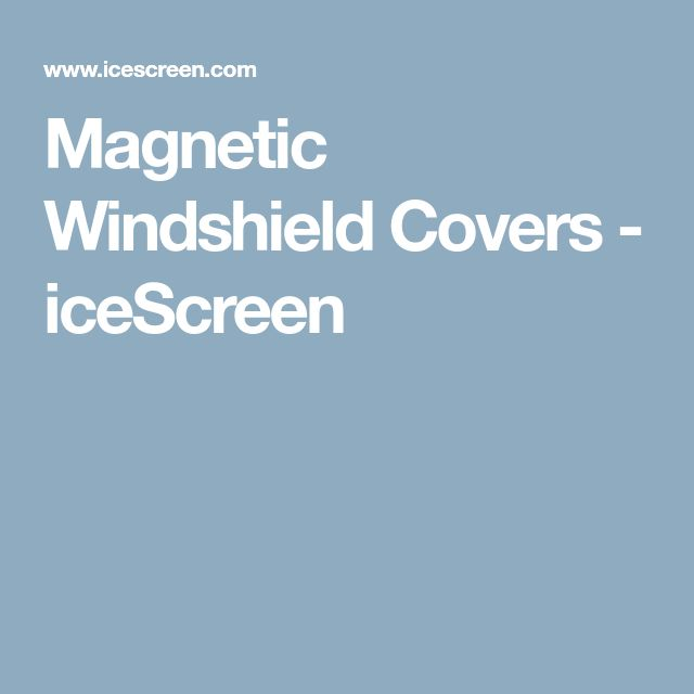 Magnetic Windshield Covers - iceScreen