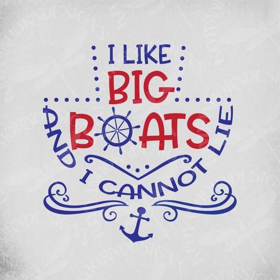 Cruise SVG / I Like Big Boats And I Cannot Lie / Vacation