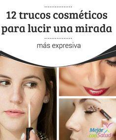 12 trucos cosméticos para lucir una mirada más expresiva  La aplicación diaria de maquillaje se ha convertido en uno de los pasos imprescindibles de la rutina de belleza de todas las mujeres.