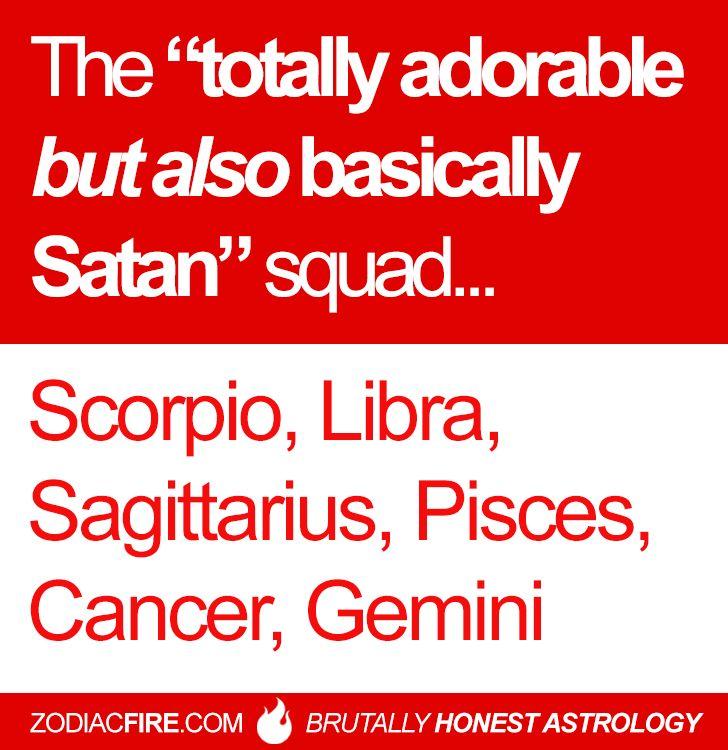 "The ""totally adorable but also basically Satan"" zodiac squad… ★// Scorpio // Libra // Sagittarius // Pisces // Cancer Zodiac Sign ♋// Gemini //"