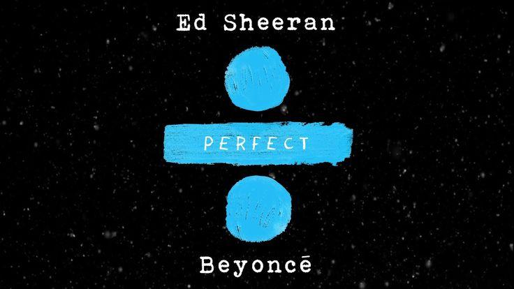 Ed Sheeran - Perfect Duet (with Beyoncé) [Official Audio] 12-8-17