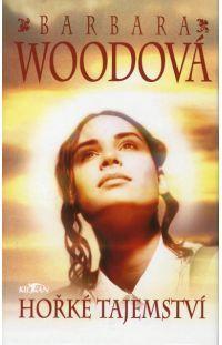 Hořké tajemství - Barbara Wood #alpress #barabarawood #tajemství #knihy #román