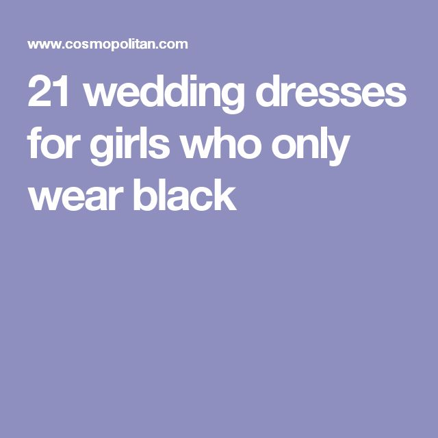 21 wedding dresses for girls who only wear black
