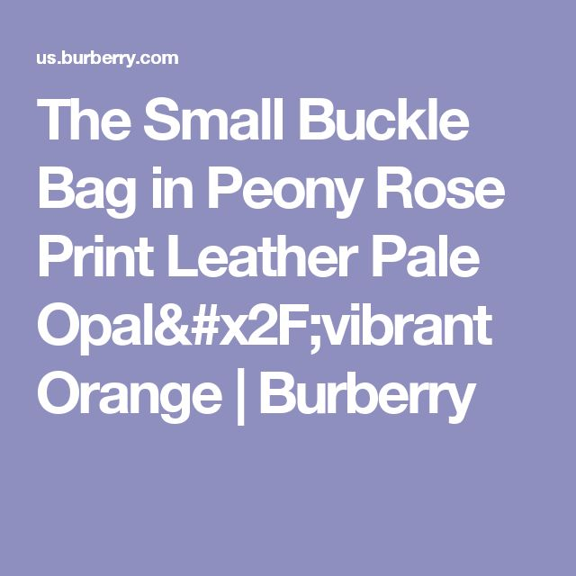 The Small Buckle Bag in Peony Rose Print Leather Pale Opal/vibrant Orange | Burberry