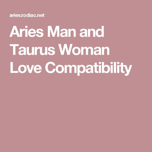 Aries woman dating a taurus man