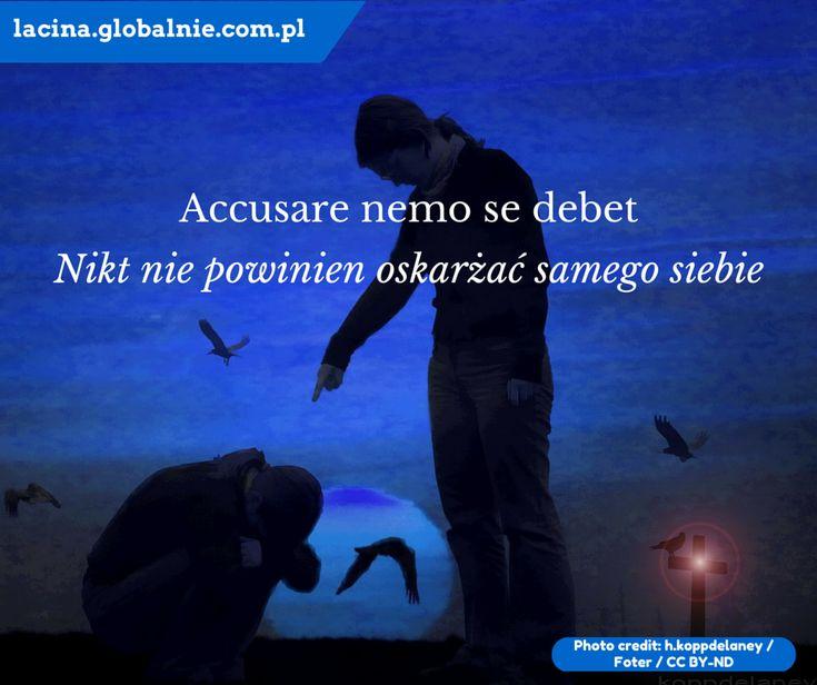 Sentencje łacińskie o życiu.  Accusare nemo se debet - nikt nie powinien oskarżać samego siebie. #łacina #sentencje #cytaty