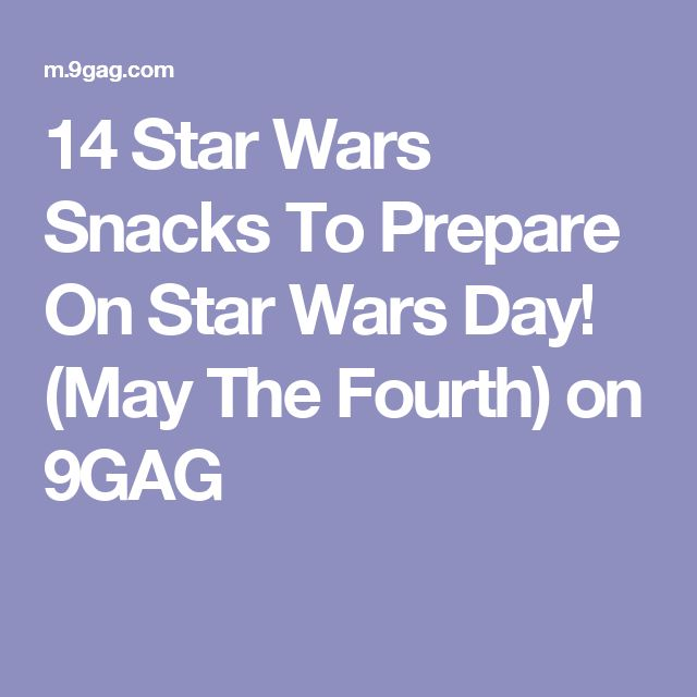 14 Star Wars Snacks To Prepare On Star Wars Day! (May The Fourth) on 9GAG