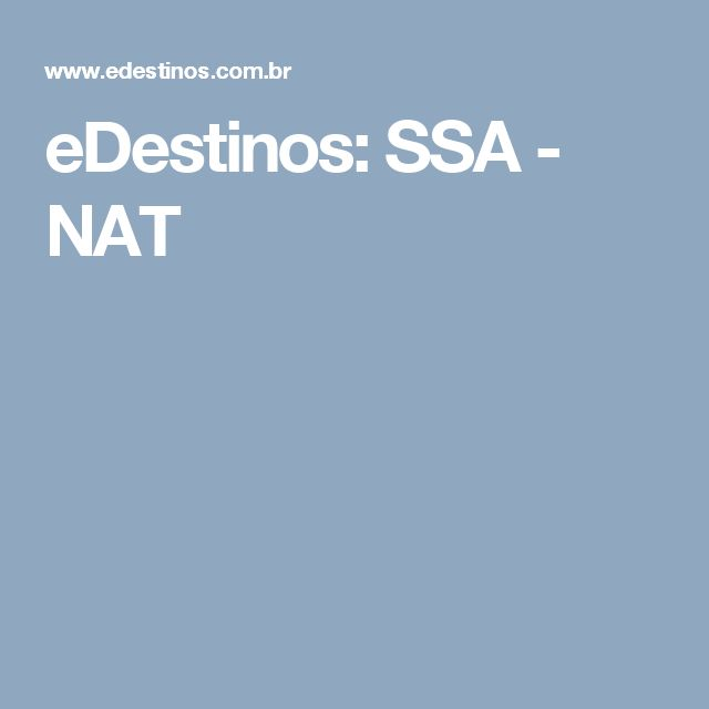 eDestinos: SSA - NAT