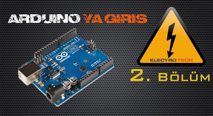 Arduino'ya Giriş – Arduino nedir ne değildir? (2. Bölüm)