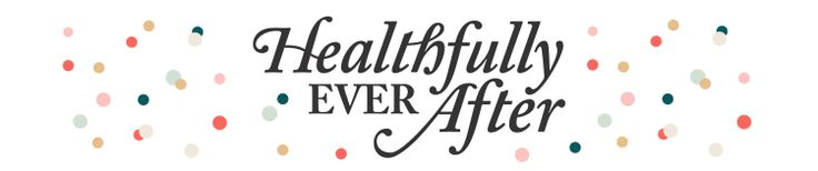 Healthfully Ever After