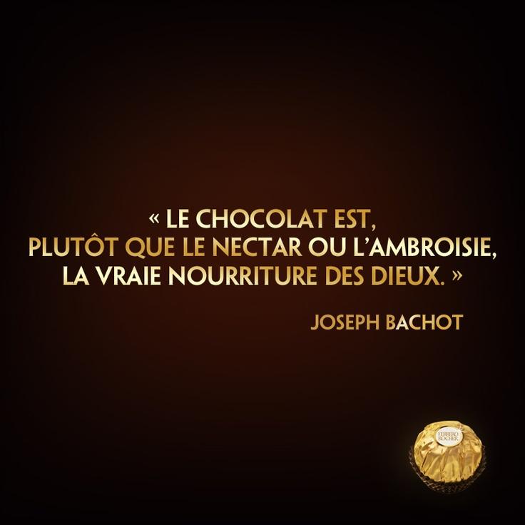 """☆Citation divine☆ """"Le chocolat est, plutôt que le nectar ou l'ambroisie, la vraie nourriture des dieux"""" (Joseph Bachot)"""