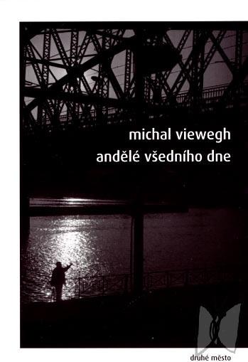 Andělé všedního dne - the book by the Czech well known author Michal Viewegh... definitely worth reading!