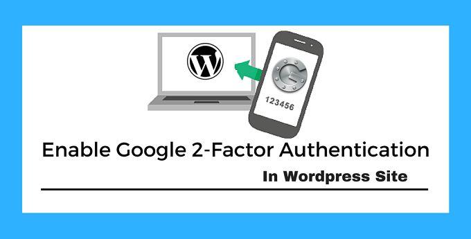 Google 2 Factor Authentication WordPress Site Me Enable Kare