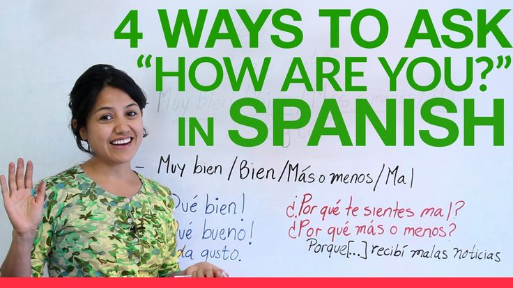 """Spanish Lesson: 4 ways to ask """"How are you?"""" in Spanish"""
