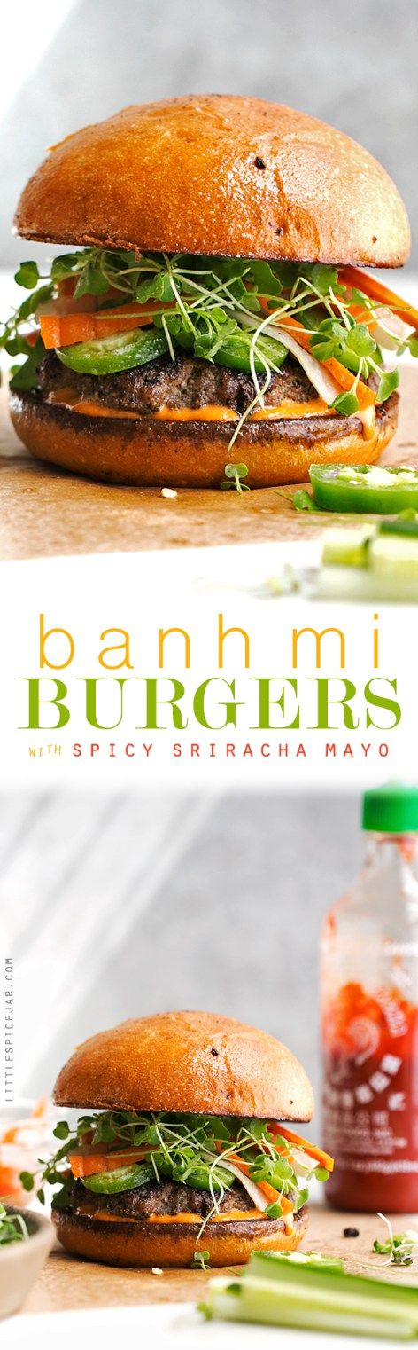 Banh Mi Burgers with Spicy Sriracha Mayo - Homemade burger patties that are…