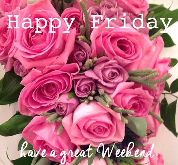 have a nice Friday  | Happy Friday Have A Great Weekend Pictures, Photos, and Images for ...