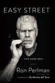 Easy Street (the Hard Way) - A Memoir ebook by Ron Perlman