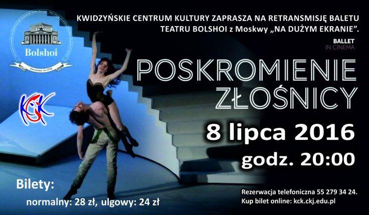 """Retransmisja baletu """"Poskromienie złośnicy"""", 8.07.2016 r."""