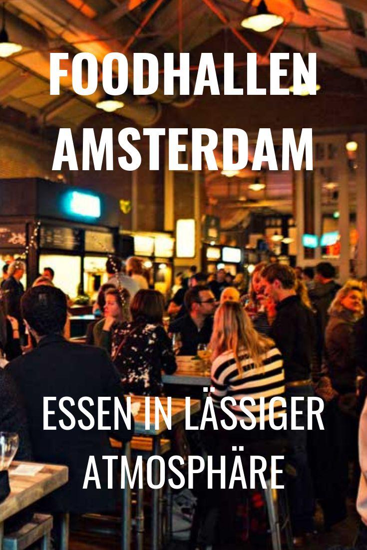 Foodhallen in Amsterdam: Streetfood in lässiger Atmosphäre